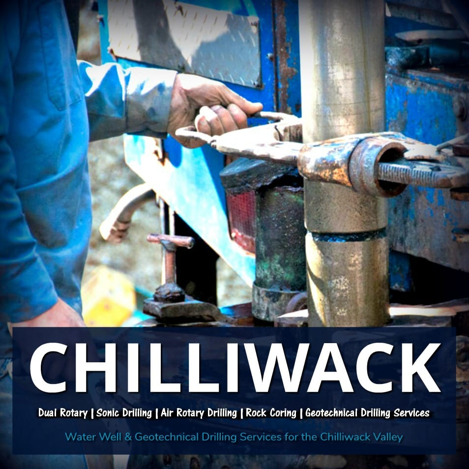 Water Well Drilling Experts Serving the Chilliwack Valley and Surrounding Communities