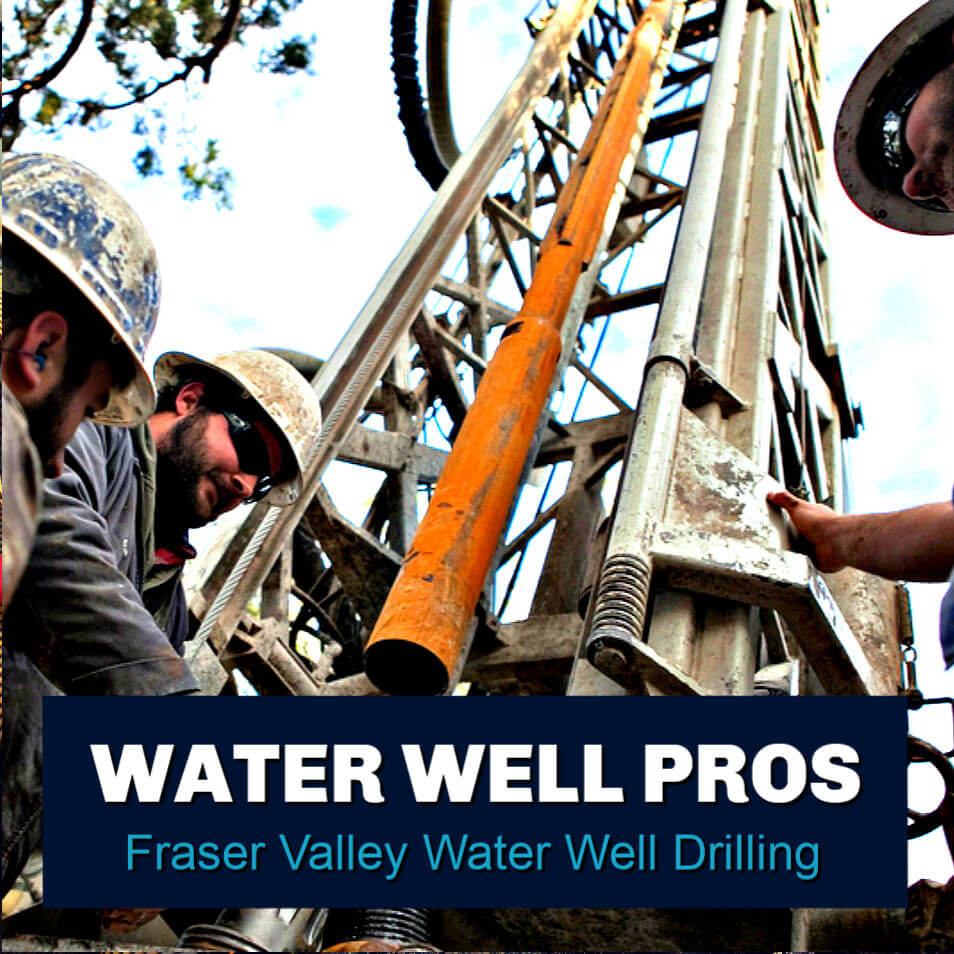 Fraser Valley Well Drilling Experts